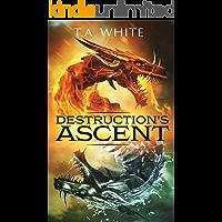 Destruction's Ascent (Dragon Ridden Chronicles Book 3)