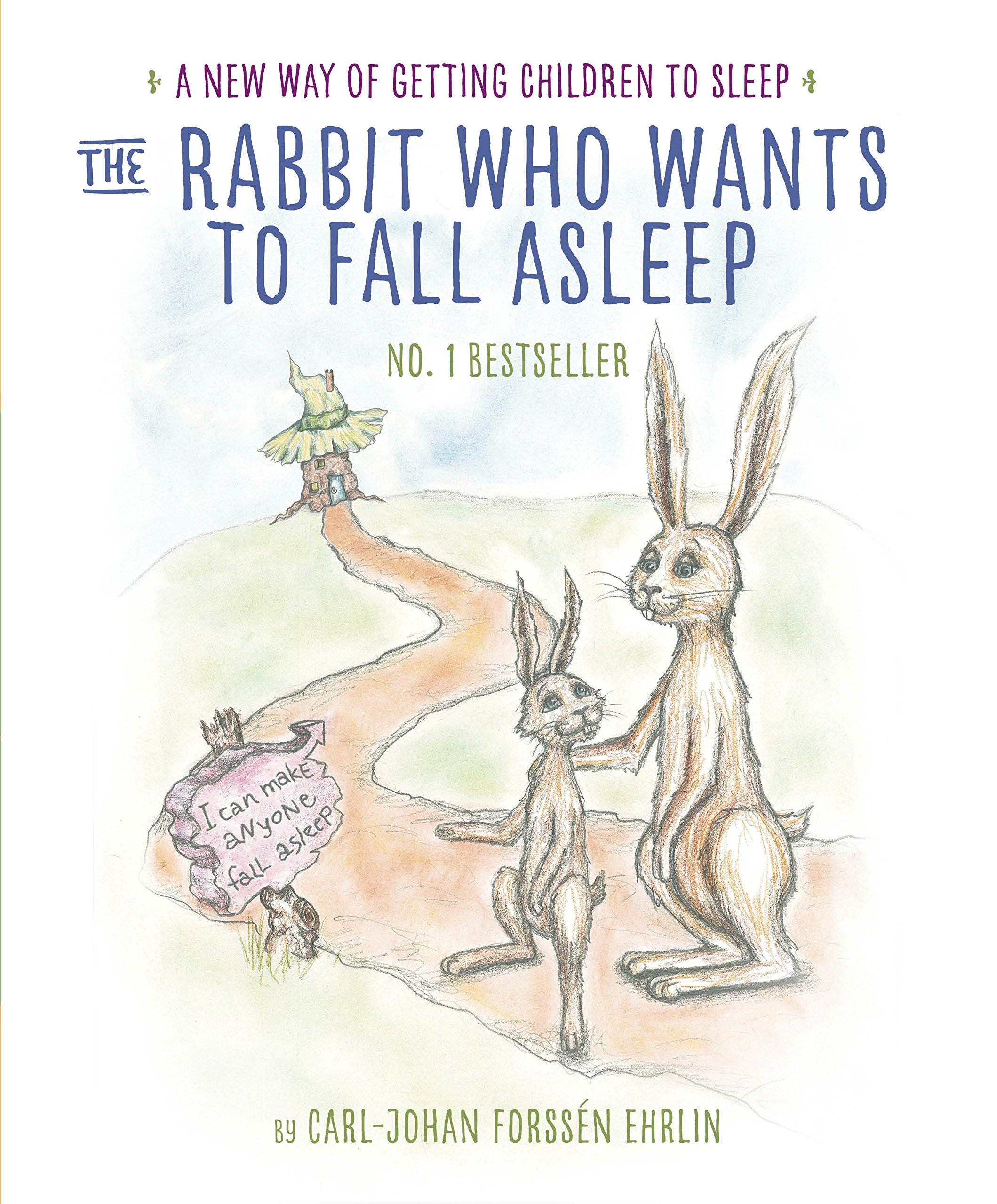 The Rabbit Who Wants to Fall Asleep: A New Way of Getting Ch...