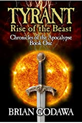 Tyrant: Rise of the Beast (Chronicles of the Apocalypse Book 1) Kindle Edition