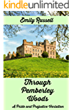 Through Pemberley Woods: A Pride and Prejudice Variation