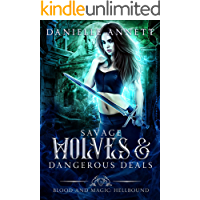 Savage Wolves and Dangerous Deals: An Enemies to Lovers Supernatural Academy Romance (Blood and Magic : Hellbound Book 2…