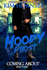Moody & The Ghost - COMING ABOUT (Moody Mysteries Book 3) Kindle Edition