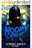 Moody & The Ghost - COMING ABOUT (Moody Mysteries Book 3)