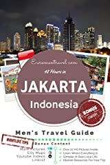 Jakarta, Indonesia: 48 Hours In The World's 3rd Largest City (The 48 Hour Guides Book 2) Kindle Edition