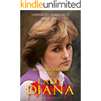 Mysterious Death of Lady Diana: Conspiracies over Enigmatic Demise of Princess of Wales (English Edition)