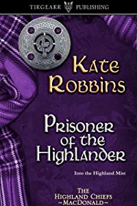 Prisoner of the Highlander: The Highland Chiefs Series: #4