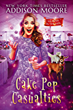 Cake Pop Casualties (MURDER IN THE MIX Book 22)