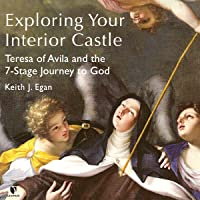 Exploring Your Interior Castle: Teresa of Avila and the 7-Stage Journey to God
