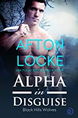 Alpha in Disguise (Black Hills Wolves #9) Kindle Edition