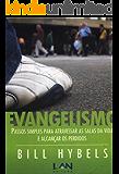 Evangelismo: Passos Simples para Atravessar as Salas da Vida e Alcançar os Perdidos