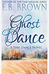 Ghost Dance (Time Dance Book 1) Kindle Edition
