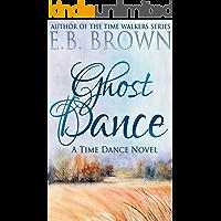 Ghost Dance (Time Dance Book 1)