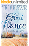 Ghost Dance (Time Dance Book 1) (English Edition)