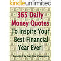 365 Daily Money Quotes: To Inspire Your Best Financial Year Ever!: Quotes to Inspire, Motivate and Entertain (Pennies From Heaven)