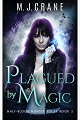 Plagued by Magic (Half-Blood Hunter Series Book 2) Kindle Edition