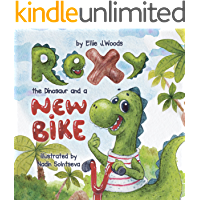 Rexy the Dinosaur and a New Bike: (Children's book about a Dinosaur Who Learns that Sharing is Caring, Bedtime Story, Picture Books, Ages 3-5, Preschool ... Books, Dinosaur Books) (English Edition)