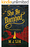 She Be Damned: A Heloise Chancey Victorian Mystery