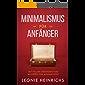 Minimalismus: Mit tollen Strategien vom Müllberg zum Minimalisten!: (Entrümpeln, Geld sparen, Minimalismus, glücklich sein, Freiheit, Minimalist, weniger ... (Minimalismus für Anfänger 1)