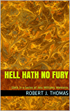 HELL HATH NO FURY: Sixth in a Series of Jess Williams Westerns (A Jess Williams Western Book 6)