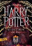 Harry Potter Et La Coupe De Feu / Harry Potter and the Goblet of Fire;Harry Potter