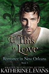 If This is Love: an Interracial Veteran Romance (Romance in New Orleans Book 5) Kindle Edition