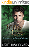 If This is Love: an Interracial Veteran Romance (Romance in New Orleans Book 5)