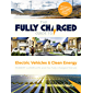 The Fully Charged Guide to Electric Vehicles & Clean Energy (English Edition)