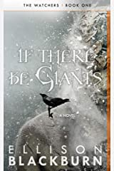 If There Be Giants: a Novel (The Watchers Book 1) Kindle Edition