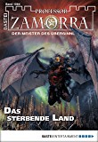 Professor Zamorra - Folge 1064: Das sterbende Land
