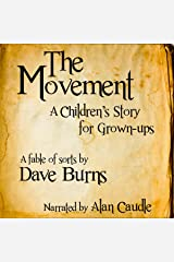 The Movement: A Children's Story for Grown-Ups Audible Audiobook