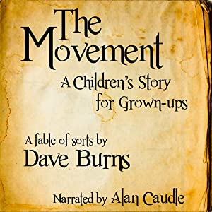 The Movement: A Children's Story for Grown-Ups