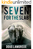Seven For The Slab: A Horror Portmanteau