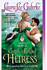 Catch a Falling Heiress: An American Heiress in London Kindle Edition