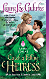 Catch a Falling Heiress: An American Heiress in London