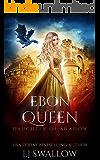 Ebon Queen (Daughter of Shadow Book 3)