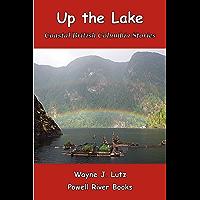 Up the Lake (Coastal British Columbia Stories Book 1)