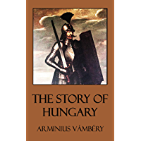 The Story of Hungary (Illustrated)