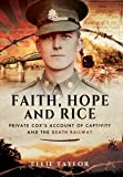 Faith, Hope and Rice: Private Fred Cox's Account of Captivity and the Death Railway