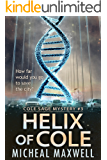 Helix of Cole: Cole Sage Mystery #3 (A Cole Sage Mystery)