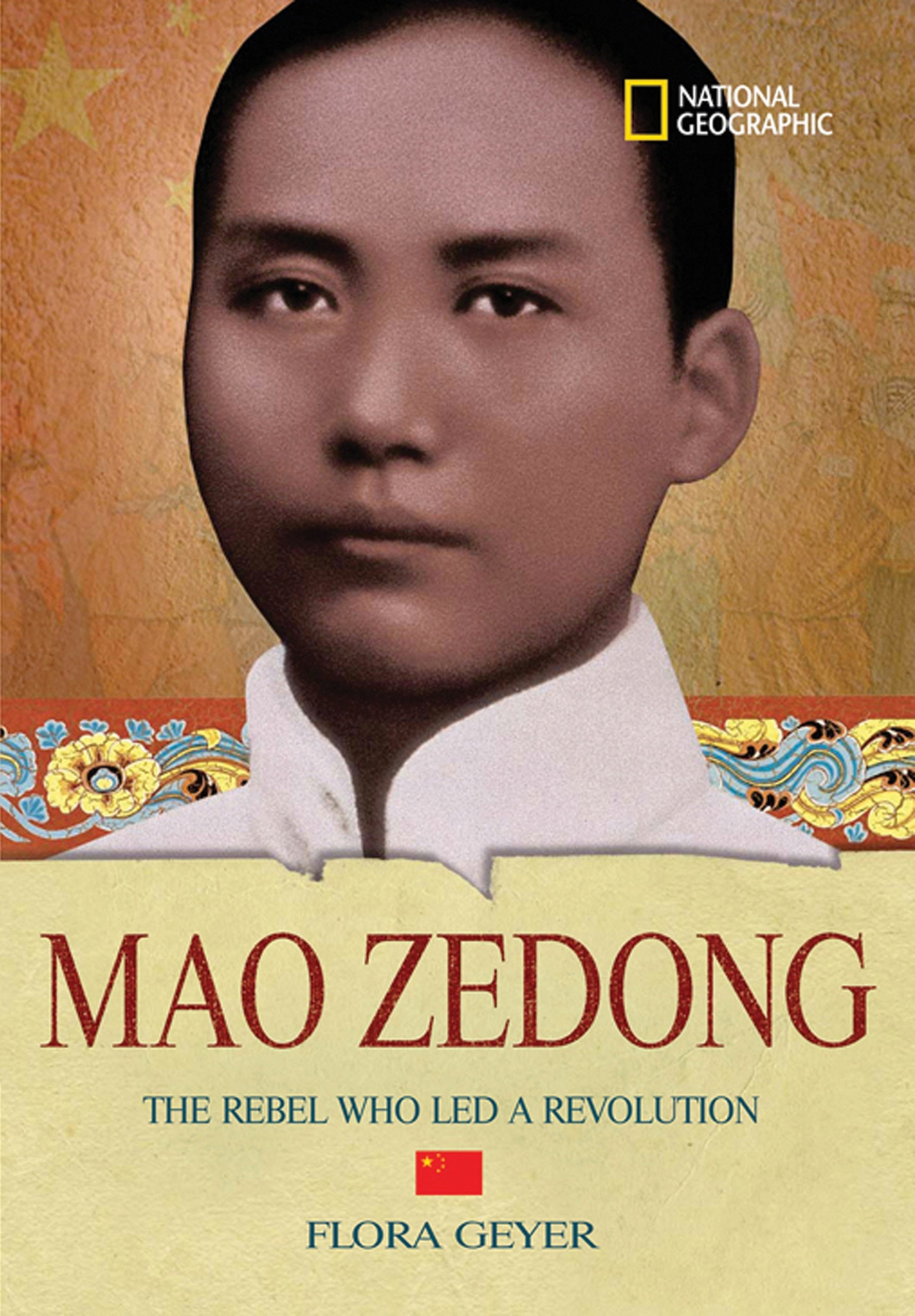 World History Biographies: Mao Zedong: The Rebel Who Led a Revolution (National Geographic World History Biographies) ebook