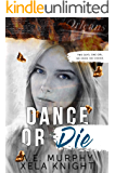 DANCE OR DIE: Two Guys, One Girl. No Voice. No Choice.