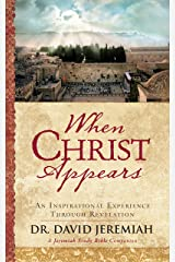 When Christ Appears: An Inspirational Experience Through Revelation Kindle Edition