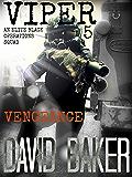 "VIPER 5 - Vengeance: An Elite ""Black"" Operations Squad"