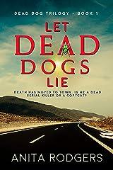 Let Dead Dogs Lie: a Psychological Thriller (The Dead Dog Trilogy Book 1) Kindle Edition