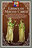 Ladies of Magna Carta: Women of Influence in Thirteenth Century England
