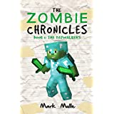 The Zombie Chronicles (Book 1): The Daywalkers (An Unofficial Minecraft Diary Book for Kids Ages 9 - 12 (Preteen)