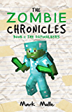 The Zombie Chronicles (Book 1): The Daywalkers (An Unofficial Minecraft Diary Book for Kids Ages 9 - 12 (Preteen) (English Edition)