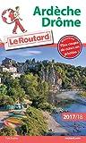 Guide du Routard Ardèche, Drôme 2017/2018