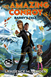 Barry's Tale (the Amazing Conroy Book 2)
