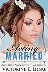 Acting Married (The Married Series Book 5) Kindle Edition